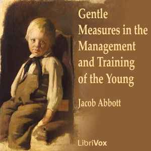 Gentle Measures in the Management and Tr... by Abbott, Jacob