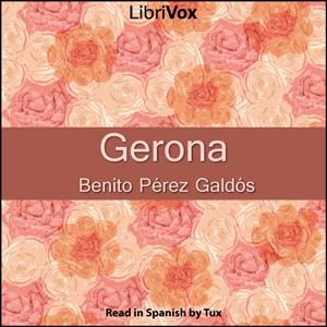 Gerona by Pérez Galdós, Benito