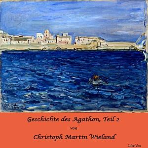 Geschichte des Agathon, Teil 2 by Wieland, Christoph Martin