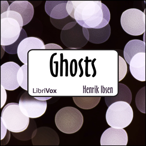 Ghosts (version 2) by Ibsen, Henrik
