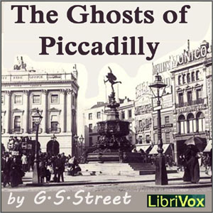 Ghosts of Piccadilly, The by Street, G. S.