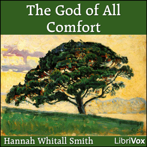 God of All Comfort, The by Smith, Hannah Whitall