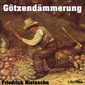 Götzendämmerung by Nietzsche, Friedrich