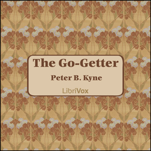 Go-Getter, The by Kyne, Peter B.