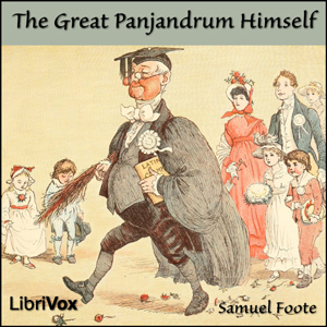 Great Panjandrum Himself, The by Foote, Samuel