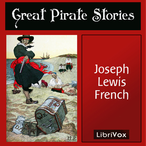 Great Pirate Stories by French, Joseph Lewis