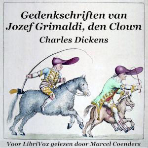 Gedenkschriften van Jozef Grimaldi de Cl... by Dickens, Charles