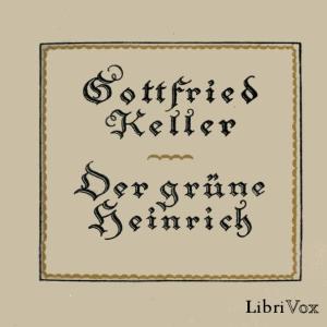 Gruene Heinrich, Der (zweite Fassung) by Keller, Gottfried