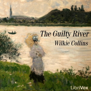 Guilty River, The by Collins, Wilkie