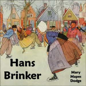 Hans Brinker or The Silver Skates by Dodge, Mary Mapes