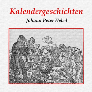 Kalendergeschichten by Hebel, Johann Peter