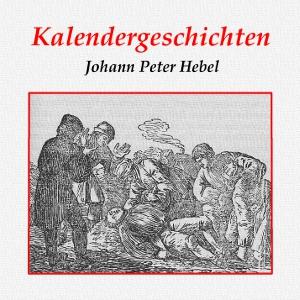Kalendergeschichten by Hebel, Johann Peter