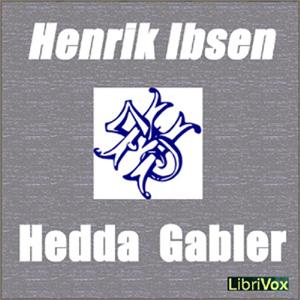 Hedda Gabler by Ibsen, Henrik