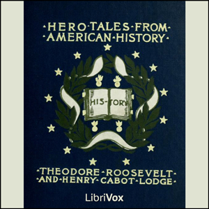 Hero Tales from American History by Lodge, Henry Cabot