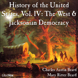 History of the United States, Vol. IV by Beard, Charles Austin