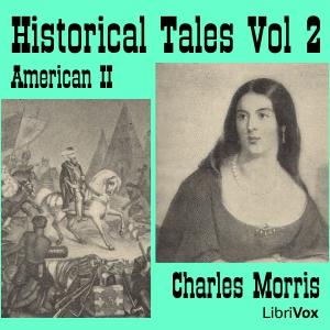 Historical Tales, Vol II: American II by Morris, Charles