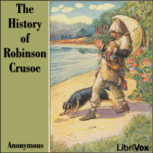 History of Robinson Crusoe, The by Anonymous