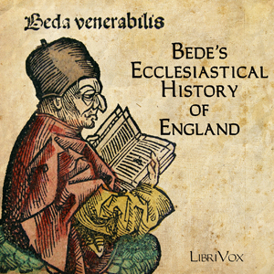 Bede's Ecclesiastical History of England by Bede, The Venerable