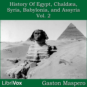 History Of Egypt, Chaldea, Syria, Babylo... Volume Chapter 14 - History of Egypt Chaldea by Maspero, Gaston