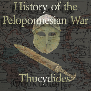 History of the Peloponnesian War, The by Thucydides