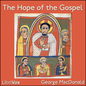 Hope of the Gospel, The by MacDonald, George