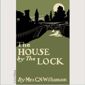 House by the Lock, The by Williamson, Alice Muriel