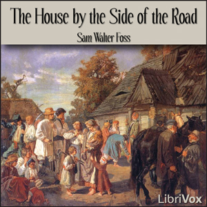 House by the Side of the Road, The by Foss, Sam Walter