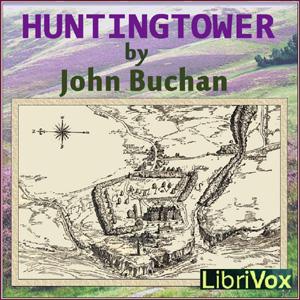 Huntingtower by Buchan, John
