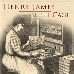 In the Cage by James, Henry