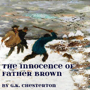 Innocence of Father Brown, The by Chesterton, G. K.