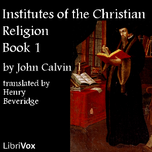 Institutes of the Christian Religion, Bo... by Calvin, John