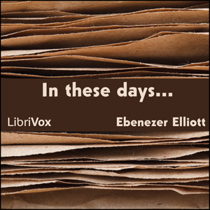 In these days . . . by Elliott, Ebenezer