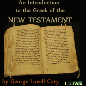 Introduction to the Greek of the New Tes... by Cary, George Lovell