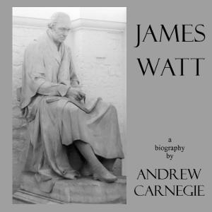James Watt by Carnegie, Andrew