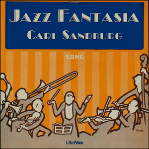 Jazz Fantasia by Sandburg, Carl