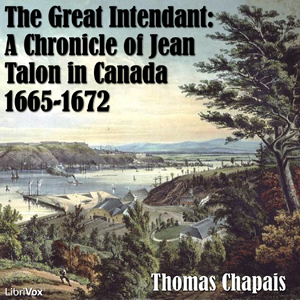 Chronicles of Canada Volume 06 - The Gre... by Chapais, Thomas