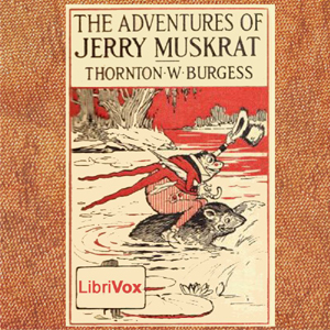 Adventures of Jerry Muskrat, The by Burgess, Thornton W.
