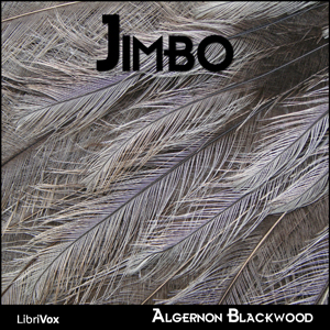 Jimbo by Blackwood, Algernon