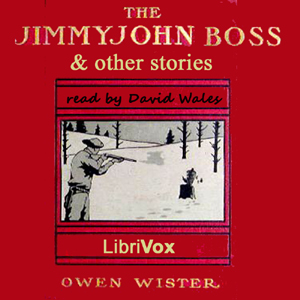Jimmyjohn Boss and Other Stories, The by Wister, Owen