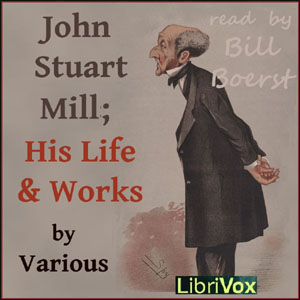 John Stuart Mill; His Life and Works : C... Volume Chapter 07 - His Work in Philosophy by
