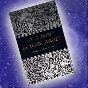 Journey in Other Worlds: A Romance of th... by Astor, John Jacob (IV)