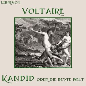 Kandid oder Die beste Welt by Voltaire (Arouet, François Marie)