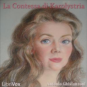 Contessa di Karolystria, La by Ghislanzoni, Antonio