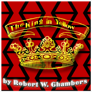 King in Yellow (part 1), The by Chambers, Robert W.
