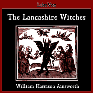Lancashire Witches, The by Ainsworth, William Harrison