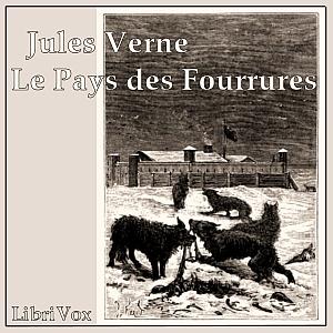 Pays des fourrures, Le by Verne, Jules
