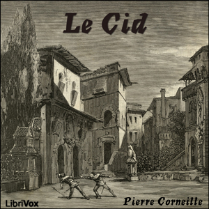 Cid, Le by Corneille, Pierre