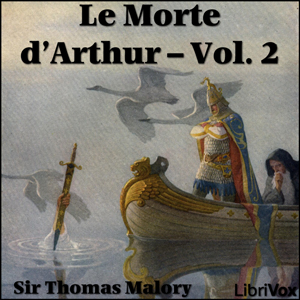 Morte d'Arthur, Le - Vol. 2 by Malory, Thomas, Sir