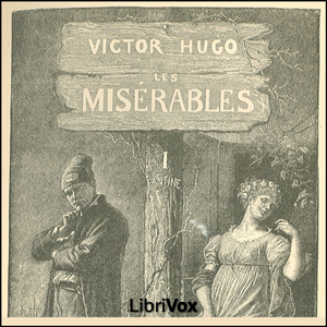 Misérables, Les Vol. 1 by Hugo, Victor