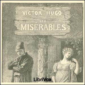 Misérables, Les Vol. 3 by Hugo, Victor